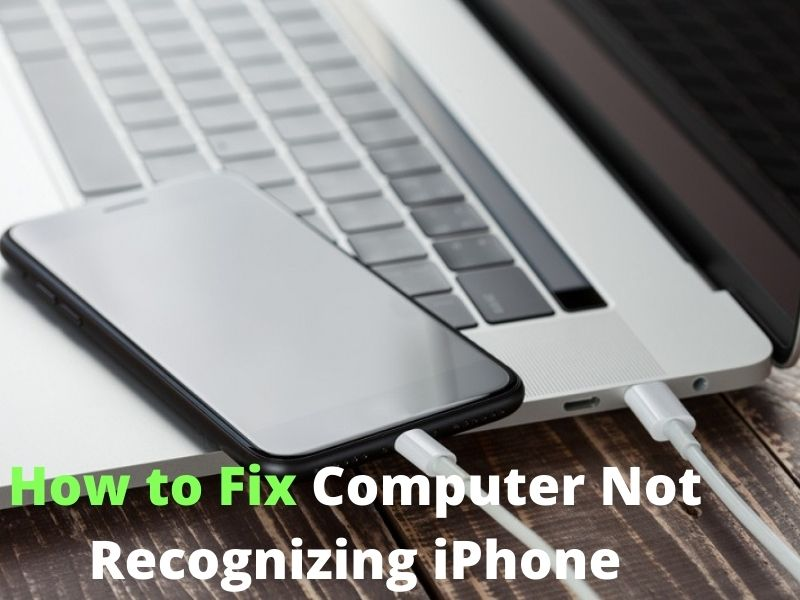 How to Fix Computer Not Recognizing iPhone