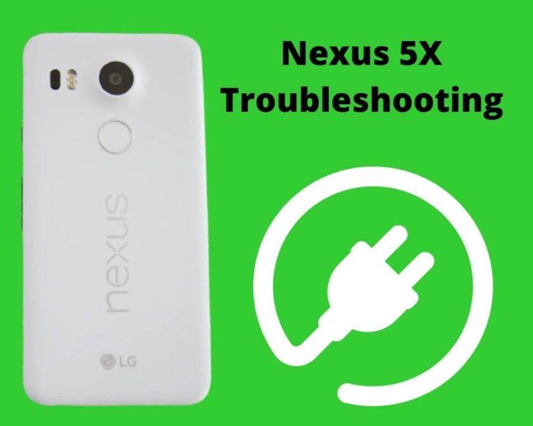 How to Fix Nexus 5X Won't Turn On