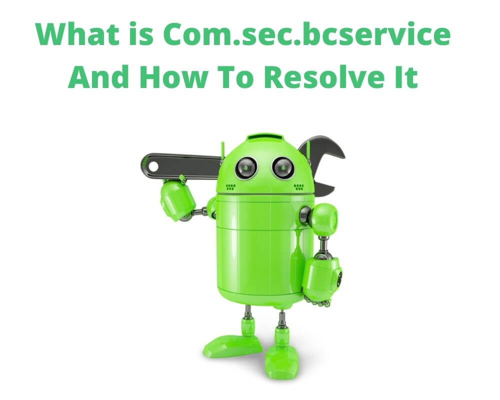 What is Com.sec.bcservice And How To Resolve It